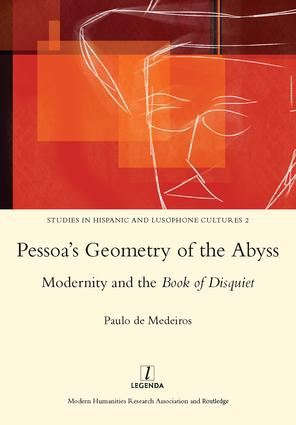 Pessoa's Geometry of the Abyss: Modernity and the Book of Disquiet, 1st Edition (Hardback) book cover