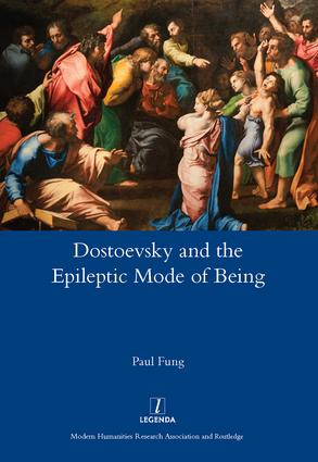 Dostoevsky and the Epileptic Mode of Being: 1st Edition (Hardback) book cover