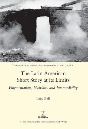 The Latin American Short Story at its Limits: Fragmentation, Hybridity and Intermediality, 1st Edition (Hardback) book cover