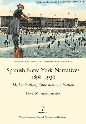 Spanish New York Narratives 1898-1936: Modernization, Otherness and Nation, 1st Edition (Hardback) book cover