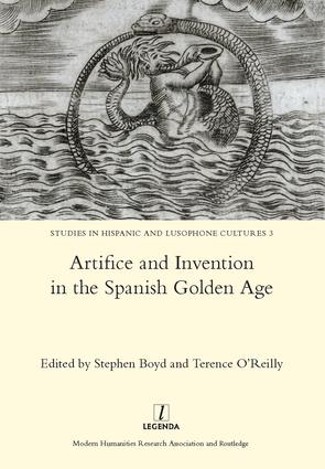 Artifice and Invention in the Spanish Golden Age: 1st Edition (Hardback) book cover
