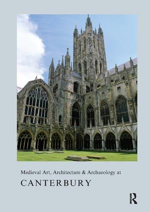 Medieval Art, Architecture & Archaeology at Canterbury: 1st Edition (Paperback) book cover