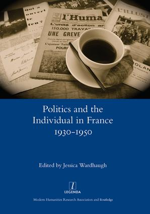 Politics and the Individual in France 1930-1950: 1st Edition (Hardback) book cover