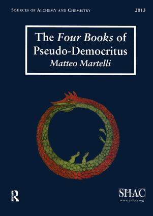 The Four Books of Pseudo-Democritus: Sources of Alchemy and Chemistry: Sir Robert Mond Studies in the History of Early Chemistry, 1st Edition (Paperback) book cover