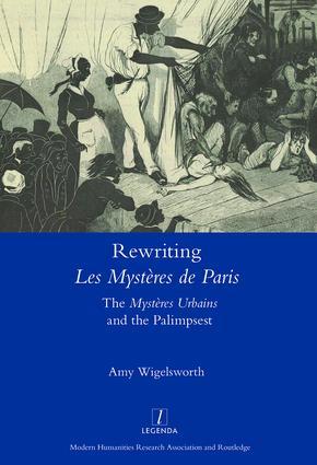Rewriting 'Les Mystères de Paris': The 'Mystères Urbains' and the Palimpsest, 1st Edition (Hardback) book cover