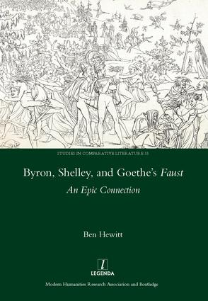 Byron, Shelley and Goethe's Faust: An Epic Connection, 1st Edition (Hardback) book cover