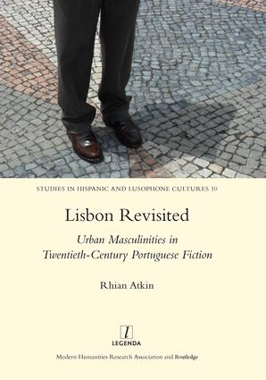 Lisbon Revisited: Urban Masculinities in Twentieth-Century Portuguese Fiction, 1st Edition (Hardback) book cover