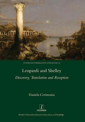 Leopardi and Shelley: Discovery, Translation and Reception, 1st Edition (Hardback) book cover