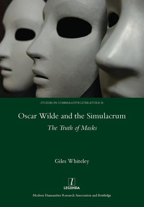 Oscar Wilde and the Simulacrum: The Truth of Masks, 1st Edition (e-Book) book cover