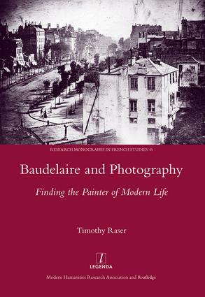 Baudelaire and Photography: Finding the Painter of Modern Life, 1st Edition (Hardback) book cover