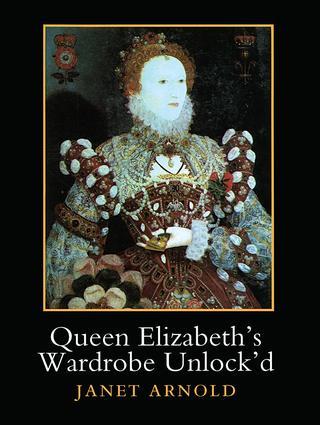Queen Elizabeth's Wardrobe Unlock'd: 1st Edition (Paperback) book cover