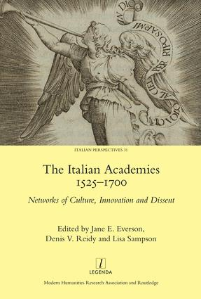 The Italian Academies 1525-1700: Networks of Culture, Innovation and Dissent, 1st Edition (Hardback) book cover