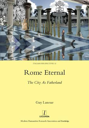 Rome Eternal: The City as Fatherland, 1st Edition (Hardback) book cover