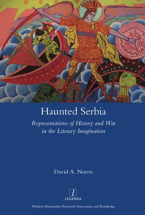 Haunted Serbia: Representations of History and War in the Literary Imagination book cover