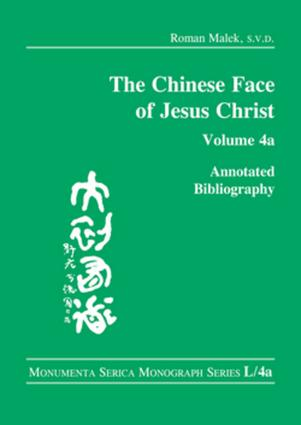 The Chinese Face of Jesus Christ:: Annotated Bibliography: volume 4a book cover