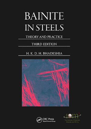 Bainite in Steels: Theory and Practice, Third Edition, 3rd Edition (Hardback) book cover
