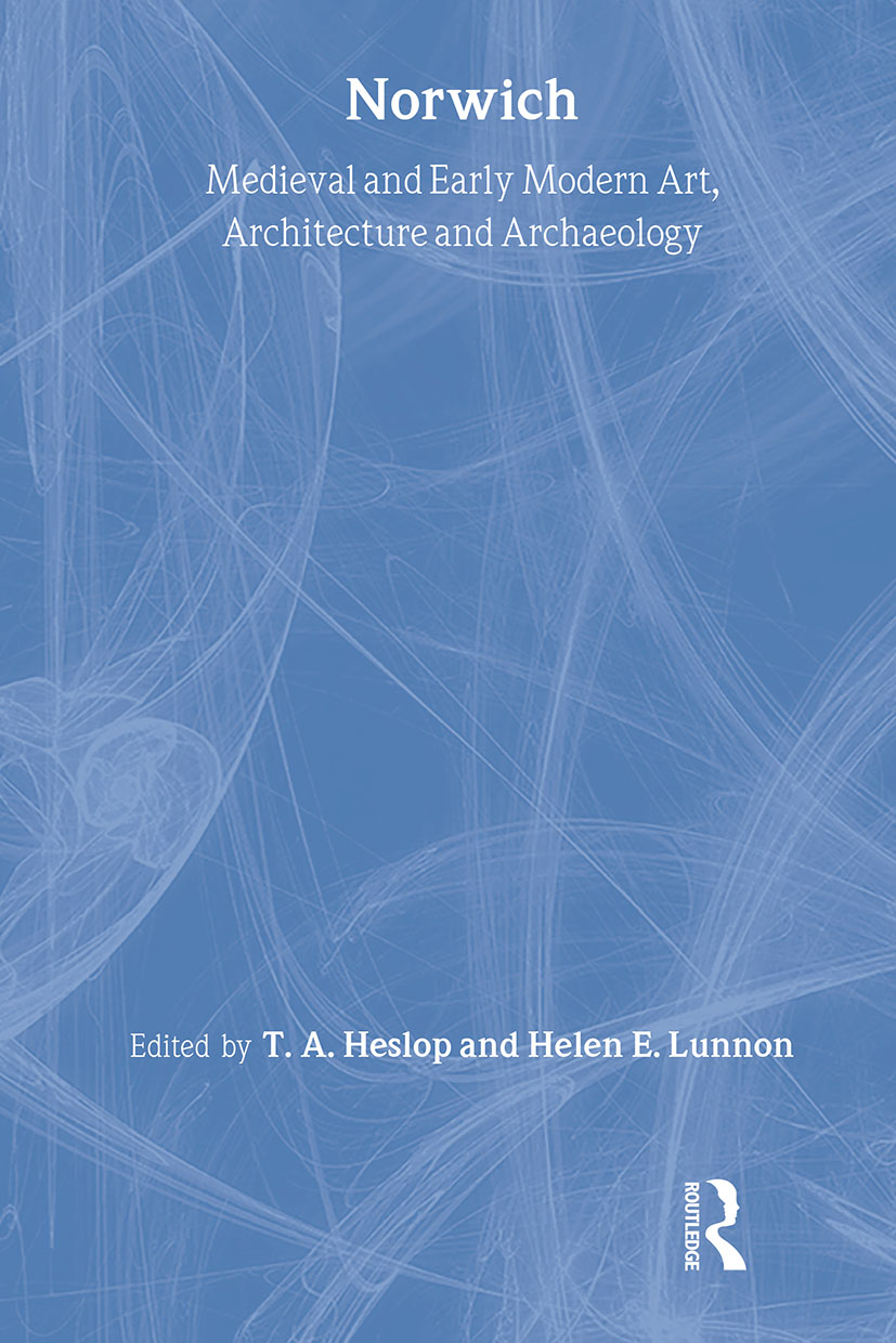 Medieval and Early Modern Art, Architecture and Archaeology in Norwich (Hardback) book cover