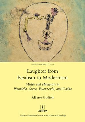 Laughter from Realism to Modernism: Misfits and Humorists in Pirandello, Svevo, Palazzeschi, and Gadda, 1st Edition (Hardback) book cover
