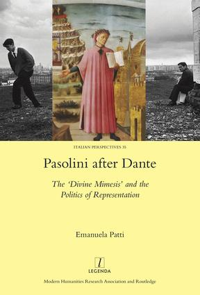 Pasolini after Dante: The 'Divine Mimesis' and the Politics of Representation book cover