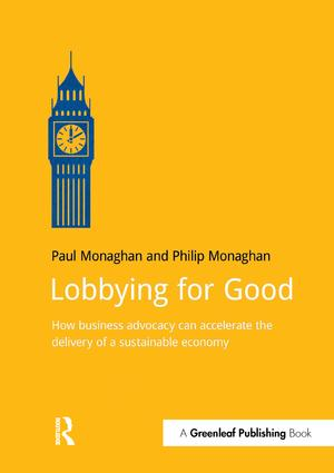 Lobbying for Good: How Business Advocacy Can Accelerate the Delivery of a Sustainable Economy book cover