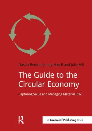 The Guide to the Circular Economy: Capturing Value and Managing Material Risk, 1st Edition (Paperback) book cover