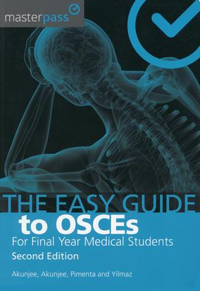 The Easy Guide to OSCEs for Final Year Medical Students, Second Edition: 1st Edition (Paperback) book cover