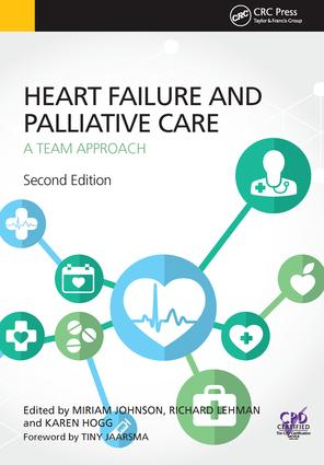 Heart Failure and Palliative Care: A Team Approach, Second Edition, 2nd Edition (Paperback) book cover
