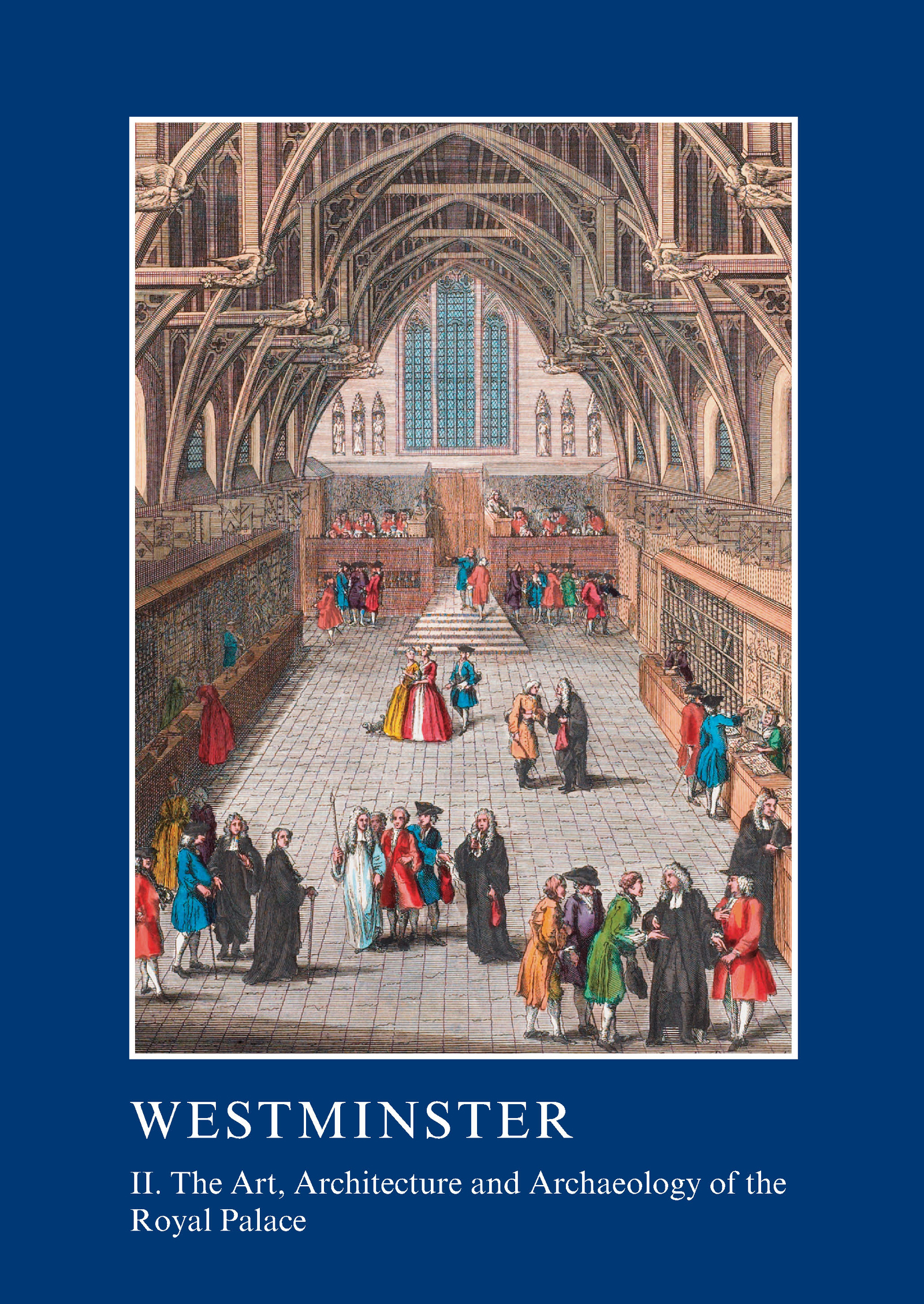 Westminster Part II: The Art, Architecture and Archaeology of the Royal Palace: 1st Edition (Paperback) book cover