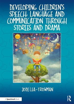 Developing Children's Speech, Language and Communication Through Stories and Drama (Paperback) book cover