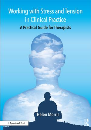 Working with Stress and Tension in Clinical Practice: A Practical Guide for Therapists (Paperback) book cover
