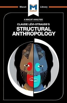 An Analysis of Claude Levi-Strauss's Structural Anthropology