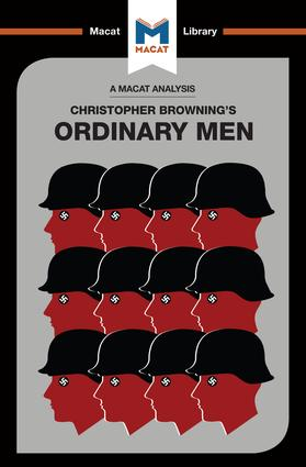 An Analysis of Christopher R. Browning's Ordinary Men