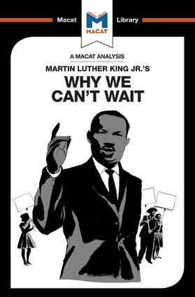 An Analysis of Martin Luther King Jr.'s Why We Can't Wait