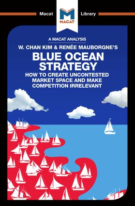An Analysis of W. Chan Kim and Renée Mauborgne's Blue Ocean Strategy: How to Create Uncontested Market Space, 1st Edition (Paperback) book cover
