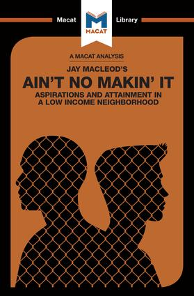 Ain't No Makin' It: Aspirations and Attainment in a Low Income Neighborhood, 1st Edition (Paperback) book cover