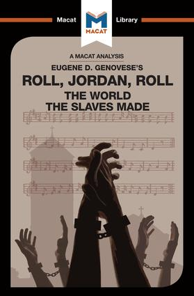 Roll, Jordan, Roll: The World the Slaves Made, 1st Edition (Paperback) book cover