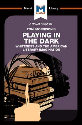 Playing in the Dark: Whiteness in the American Literary Imagination, 1st Edition (Paperback) book cover