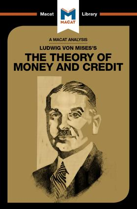 Ludwig von Mises's The Theory of Money and Credit: 1st Edition (Hardback) book cover