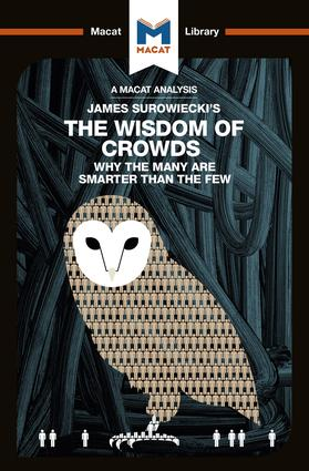James Surowiecki's The Wisdom of Crowds: Why the Many are Smarter than the Few and How Collective Wisdom Shapes Business, Economics, Societies, and Nations book cover