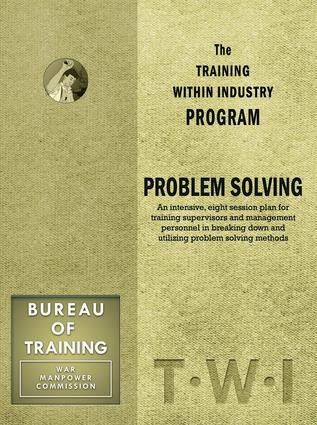 Training Within Industry: Problem Solving: Problem Solving, 1st Edition (Paperback) book cover
