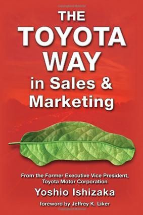 The Toyota Way in Sales and Marketing: 1st Edition (Paperback) book cover
