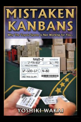 Mistaken Kanbans - Why the Toyota System is Not Working for You: Why the Toyota System is Not Working for You, 1st Edition (Paperback) book cover