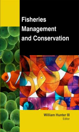 Fisheries Management and Conservation: 1st Edition (Hardback) book cover