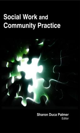 Social Work and Community Practice: 1st Edition (Hardback) book cover