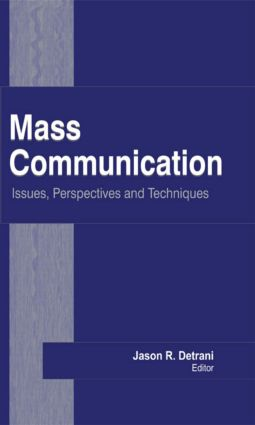 Mass Communication: Issues, Perspectives and Techniques, 1st Edition (Hardback) book cover