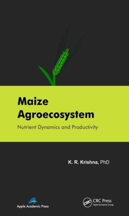 Maize Agroecosystem: Nutrient Dynamics and Productivity, 1st Edition (Hardback) book cover