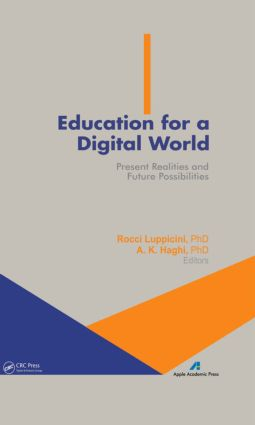 Education for a Digital World: Present Realities and Future Possibilities, 1st Edition (Hardback) book cover