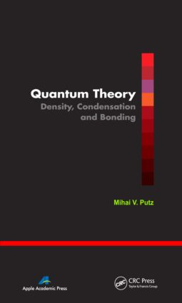 Quantum Theory: Density, Condensation, and Bonding, 1st Edition (Hardback) book cover