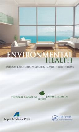 Environmental Health: Indoor Exposures, Assessments and Interventions (Hardback) book cover