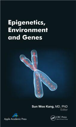 Epigenetics, Environment, and Genes: 1st Edition (Hardback) book cover